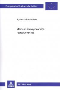 Okładka publikacji 'Marcus Hieronymus Vida, Poeticorum libri tres'