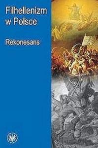 Okładka publikacji 'Filhellenizm w Polsce. Rekonesans'