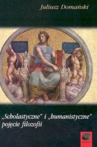 """Okładka publikacji '""""Scholastyczne"""" i """"humanistyczne"""" pojęcie filozofii, wydanie drugie, poprawione i uzupełnione'"""