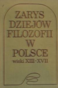 Okładka publikacji 'Zarys dziejów filozofii w Polsce. Wieki XIII-XVII'