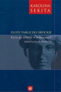 Okładka publikacji 'Złote tabliczki orfickie. Życie po śmierci w wierzeniach starożytnych Greków'