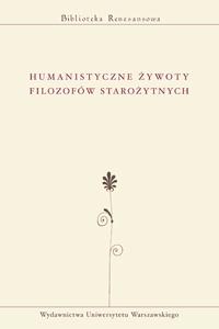 Okładka publikacji 'Humanistyczne żywoty filozofów starożytnych'