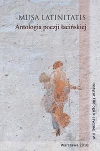 Okładka publikacji 'MUSA LATINITATIS. Antologia poezji łacińskiej'