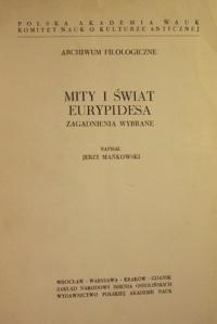 Okładka publikacji 'Mity i świat Eurypidesa. Zagadnienia wybrane'