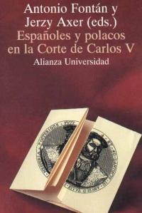 Españoles y polacos en la corte de Carlos V. Cartas del embajador Juan Dantisco, edición a cargo de A. Fontán y J. Axer