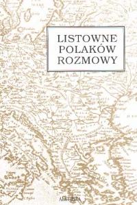 Okładka publikacji 'Listowne Polaków rozmowy. List łacińskojęzyczny jako dokument polskiej kultury XVI i XVII wieku'