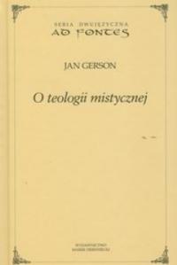 Okładka publikacji 'Jan Gerson: O teologii mistycznej'