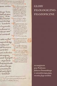 Okładka publikacji 'Glosy filologiczno-filozoficzne na marginesie prac Profesora Juliusza Domańskiego w osiemdziesiątą piątą rocznicę Jego urodzin'
