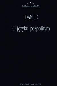 Okładka publikacji 'Dante, O języku pospolitym'