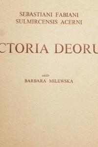 """Okładka publikacji 'Sebastiani Fabiani Sulmircensis Acerni """"Victoria deorum"""" ed. B. Milewska'"""