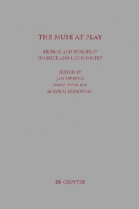 The Muse at Play. Riddles and Wordplay in Greek and Latin Poetry. Beiträge zur Altertumskunde 305