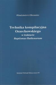 """Okładka publikacji 'Technika kompilacyjna Orzechowskiego w traktacie """"Baptismus Ruthenorum"""