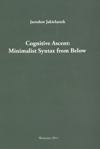 Cognitive Ascent: Minimalist Syntax from Below