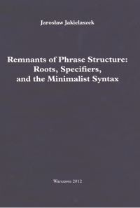 Remnants of Phrase Structure: Roots, Specifiers, and the Minimalist Syntax