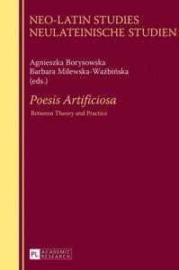 Okładka publikacji 'Poesis artificiosa. Between Theory and Practice'