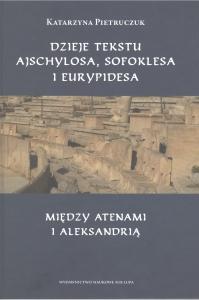 Dzieje tekstu Ajschylosa, Sofoklesa i Eurypidesa między Atenami i Aleksandrią