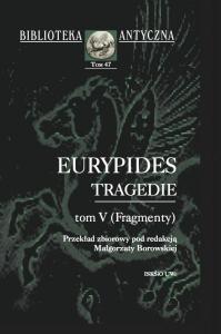 Eurypides. Tragedie, tom V (Fragmenty)