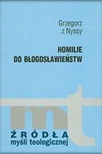 Okładka publikacji 'Grzegorz z Nyssy, Homilie do błogosławieństw'