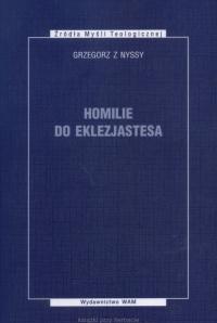 Okładka publikacji 'Grzegorz z Nyssy, Homilie do Eklezjastesa'