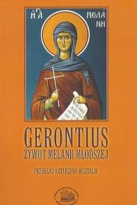 Okładka publikacji 'Gerontius, Żywot Melanii Młodszej'