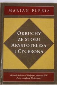 Okładka publikacji 'Okruchy ze stołu Arystotelesa i Cycerona. Studia i szkice'