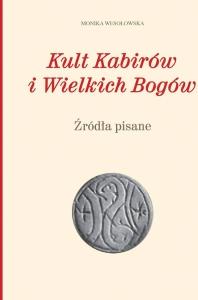 Okładka publikacji 'Kult Kabirów i Wielkich Bogów. Źródła pisane'