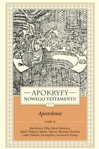 Apokryfy Nowego Testamentu pod redakcją ks. Marka Starowieyskiego (cz. II 'Apostołowie'):