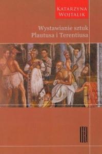 Okładka publikacji 'Wystawianie sztuk Plautusa i Terentiusa'