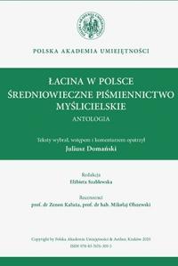 Łacina w Polsce. Średniowieczne piśmiennictwo myślicielskie. Antologia.