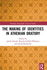 Okładka publikacji 'The Making of Identities in Athenian Oratory'